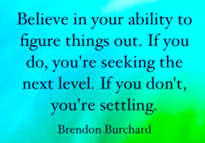 believe.. don't settle